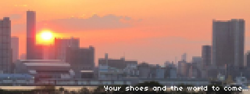Your shoes and the world to come...